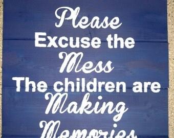 Children Are Making Memories Wood Sign