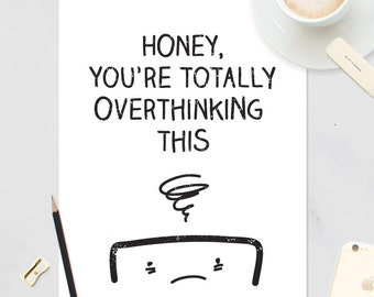 "Digital Print  - Inspirational Creative Life quote - 8x10"" printable PDF honey you're overthinking it"