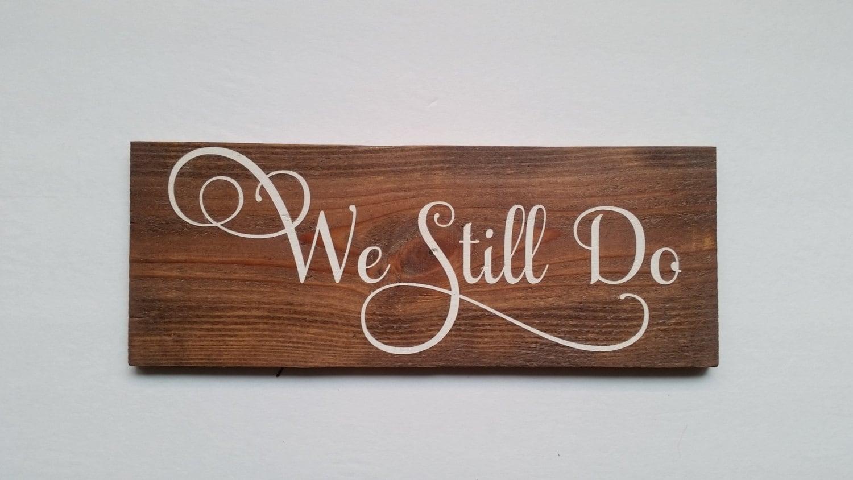 we still do wood sign anniversary wedding gift present. Black Bedroom Furniture Sets. Home Design Ideas