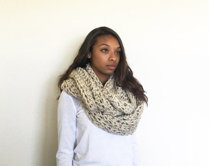 Large Chunky Knit Huge Crochet Cowl Infinity Scarf//THE CUMULUS//in Oatmeal