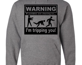 WARNING If Zombies Are Chasing Us I'm Tripping You Hoodie Zombie Apocalypse 100502-S