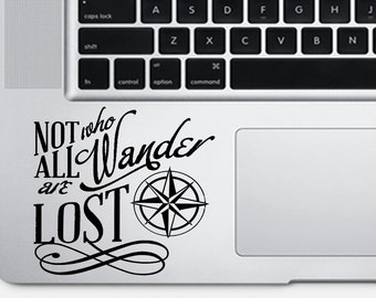 Not all who wonder are lost - travel quote - laptop decal - laptop sticker - car decal - car sticker - sayings - quote