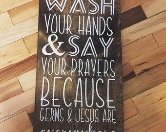Wash your hands and say your prayers bathroom sign