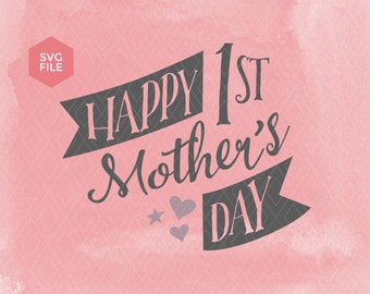 1st mom svg, mothers day svg, happy mothers day svg, mothers gift, mother svg, mom svg, mommy svg, mom DIY gift, #1 mom, cricut mother svg