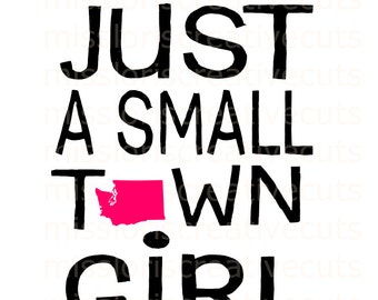 Just a small town girl Washington SVG Cut file  Cricut explore filescrapbook vinyl decal wood sign cricut cameo Commercial use