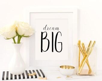 Dream Big, Printable Quotes, Inspirational Quotes, Motivational Quotes, Digital Download, Quote Art, Wall Decor, Dream Wall Decor, Wall Art