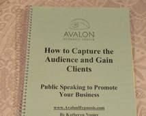 Public Speaking to Promote Your Business, How to Capture the Audience and Gain Clients