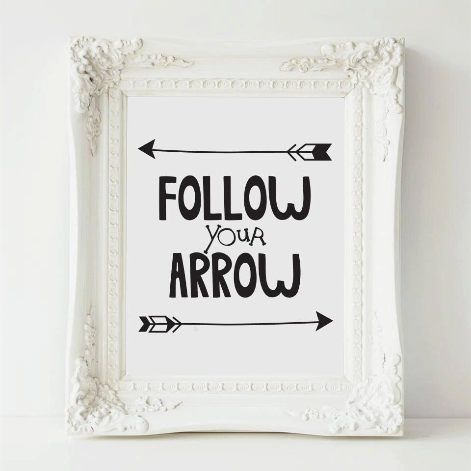 follow your arrow printable quote print printable arrow art
