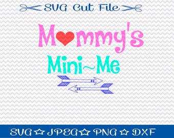 Mommy's Mini Me SVG File / SVG Cut File /  SVG Download / Silhouette Cameo / Digital Download / Mothers Day File / Mom svg