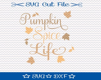 Pumpkin Spice Life SVG Cutting File / SVG Cut File /  SVG Download / Silhouette Cameo / Pumpkin Spice Latte / Coffee Lover svg