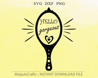 hello gorgeous svg file dxf mirror png clipart cutting machine files silhouette cameo files cricut designs svg cutting files vecror files