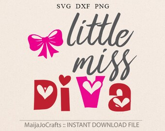 Litte Miss Diva SVG File For Cricut and Cameo DXF for Silhouette Studio Cutting File heart svg Girl svg, Newborn svg, baby girl cutting file