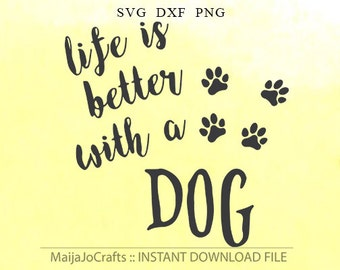 Puppy SVG Cut File, Life Is Better With A Dog Cutting File, Hand Lettered, Silhouette, Cricut downloads, Dog Clipart, Dog Decal Cricut files