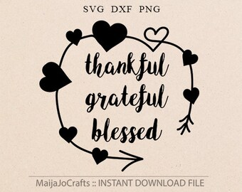 Grateful thankful blessed SVG, DXF, png Svg Files for Cutting Machines Cameo or Cricut downloads thanksgiving svg Iron on Cabin decor