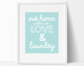Our Home is Filled with Love and Laundry Printable Wall Art
