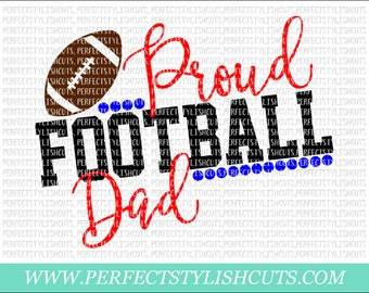 Proud Football Dad SVG, DXF, EPS, png Files for Cutting Machines Cameo or Cricut - Football svg, Sports svg