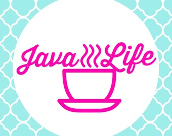 Java Life Cutting Files in Svg, Eps, Dxf, Png for Cricut & Silhouette | Coffee Vector | Starbucks SVG | Caffeine Decals