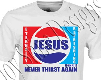 Jesus Never thirst again SVG,PNG,JPEG