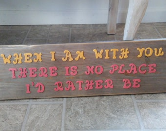 One of a Kind Reclaimed Wood Sign - No Place I'd Rather Be