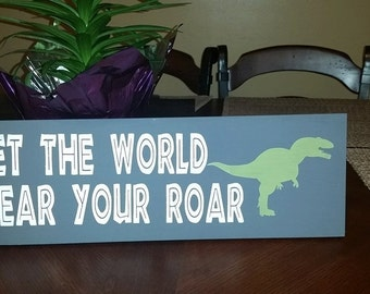 Let The World Hear Your Roar Wood Sign