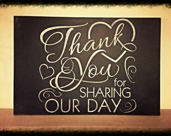 Thank you for sharing our day chalkboard, wedding chalkboard, wedding blackboard, wedding thanks, vintage wedding sign, shabby chic, rustic