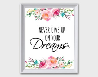 Never Give Up Print, Never Give Up On Your Dreams, Never Give Up Printable, Never Give Up Sign, Never Give Up Wall Art, Never Give Up