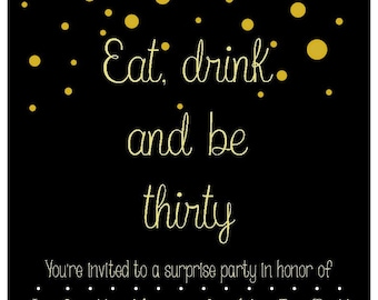 Eat Drink and Be Thirty Invite - Black and Champagne/Gold