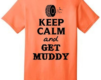 Keep Calm, get muddy Tee