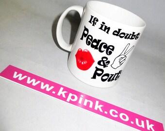Peace & Pout Mug