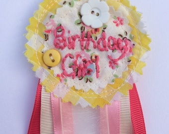 Birthday girl badge rosette. Handmade pink and yellow, hand embroidery, keepsake