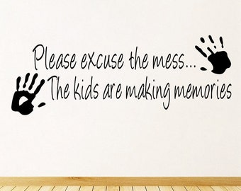 Please Excuse The Mess - Wall Stickers