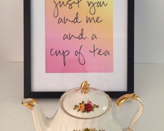 Just You And Me And A Cup of Tea Print