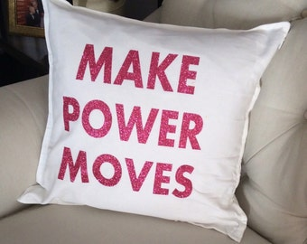MAKE POWER MOVES Statement Pillow