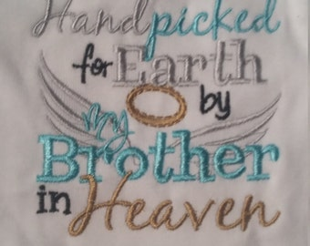 handpicked for earth by my brother in heaven, hand picked for earth by my brother in heaven