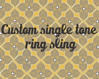 Custom single tone ring sling