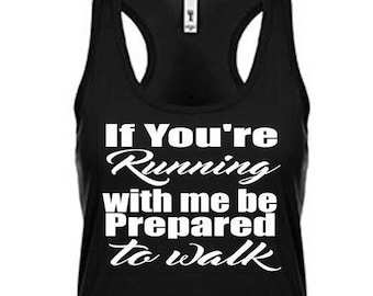 Running tank ~ Workout Tank~ If you're running with me tank