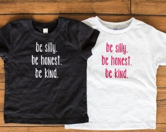 Be Silly. Be Honest. Be Kind. kid's tee