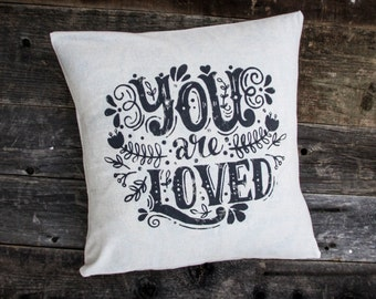 YOU ARE LOVED Pillow Cushion Cover 20x20in /home decor/throw pillow/decorative pillow/housewarming gift/quote/typography/gift idea