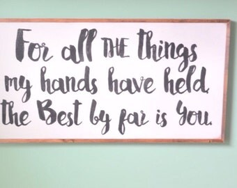 The best by far is you   4'x2'   framed sign   wooden sign   custom sign   nursery sign