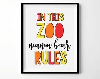 In This Zoo Mama Bear Rules Print | Zoo Nursery Print | Zoo Decor, Animal Print, Zoo Theme | Digital Download
