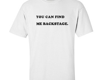 You can find me backstage