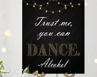 Trust Me You Can Dance Sign, Wedding Sign, Bar Wedding Sign, Dance Floor Wedding Sign, Instant Download, Printable Wedding Sign