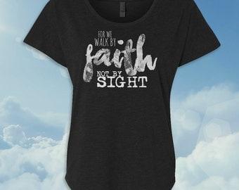 Walk by Faith Not by Sight-Religious Christian Women's Scoop T-shirt-Tee-Shirt-Jesus-Dolman-Christianity-God-Bible-Savior-Saves