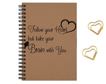 Journal inspirational quotes, notebook, size 5x8, Follow your Heart