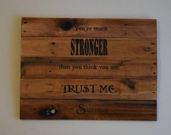 """Superman Quote Wooden Wall Decoration """"Stronger"""""""