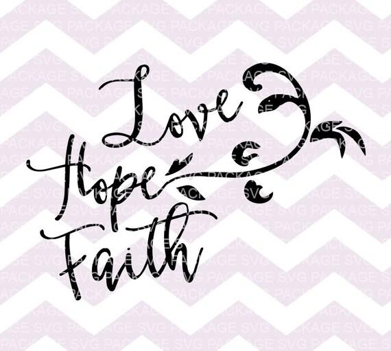 Download SVG File Love Hope Faith SVG Cutting File Faith Svg Cricut