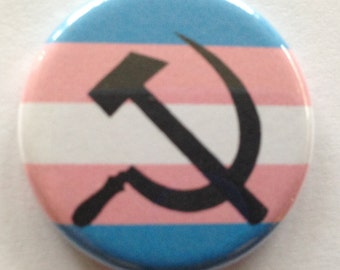 "Transgender Pride Hammer and Sickle 1.25"" Pinback and MAGNET FREE SHIPPING domestic"