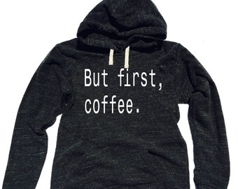 Triblend Fleece Pullover Hoody But First Coffee