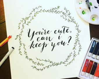 You're cute, can I keep you? - Watercolor Painting