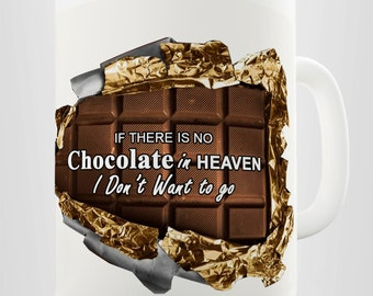 If There Is No Chocolate In Heaven Ceramic Mug